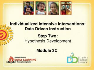 Individualized Intensive Interventions:  Data Driven Instruction Step Two: Hypothesis Development