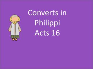 Converts in Philippi Acts 16