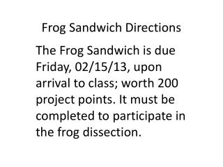 Frog Sandwich Directions