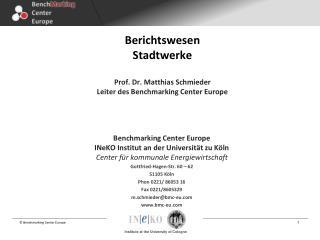 Berichtswesen  Stadtwerke Prof. Dr. Matthias Schmieder Leiter des Benchmarking Center Europe