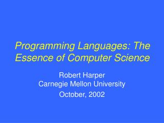 Programming Languages: The Essence of Computer Science