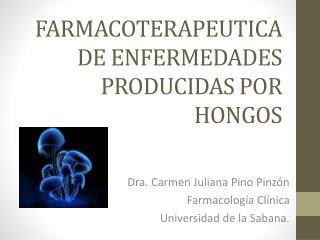 FARMACOTERAPEUTICA DE ENFERMEDADES PRODUCIDAS POR HONGOS
