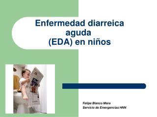 Enfermedad diarreica aguda  (EDA) en ni�os
