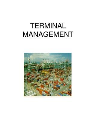 TERMINAL MANAGEMENT