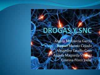 DROGAS Y SNC