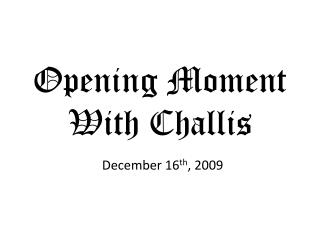 Opening Moment With Challis