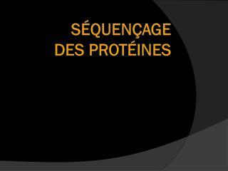 Séquençage   des protéines