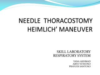 NEEDLE  THORACO S TOMY HEIMLICH' MANEUVER