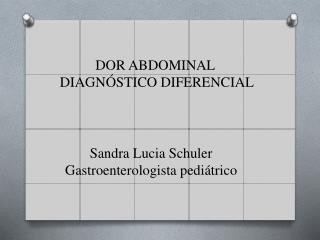 Sandra Lucia Schuler Gastroenterologista pediátrico