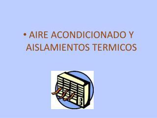 AIRE ACONDICIONADO Y AISLAMIENTOS TERMICOS