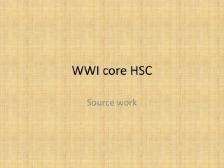 WWI core HSC