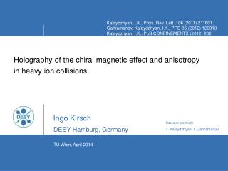Holography  of the chiral magnetic effect and  anisotropy in  heavy ion  collisions Ingo Kirsch