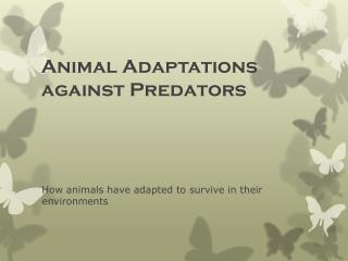 Animal Adaptations against Predators
