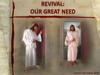REVIVAL:  OUR  GREAT NEED