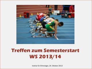 Treffen  zum Semesterstart   WS  2013/14