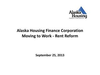 Alaska Housing Finance Corporation Moving to Work - Rent Reform