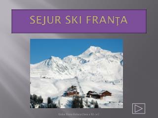 Sejur  ski  Franţa