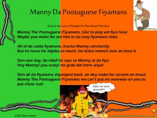 Manny Da Pootuguese Fiyamans
