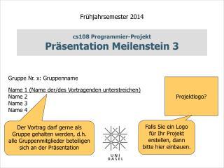 cs108 Programmier-Projekt Pr�sentation Meilenstein 3