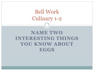 Bell Work  Culinary 1-2