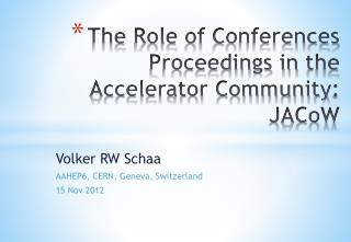 The  Role  of  Conferences Proceedings in  the  Accelerator Community : JACoW