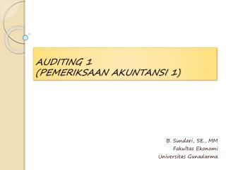 AUDITING 1 (PEMERIKSAAN AKUNTANSI 1)