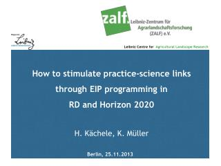 How to stimulate practice-science links through EIP programming in  RD  and Horizon 2020