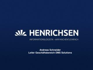 Andreas  Schneider Leiter  Geschäftsbereich  DMS Solutions