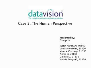 Case 2: The Human  Perspective