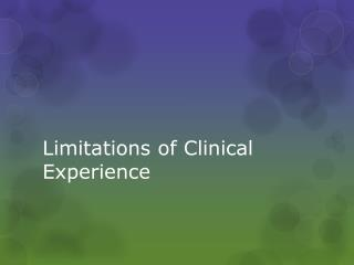 Limitations of Clinical Experience