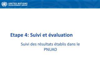 Etape 4: Suivi et évaluation