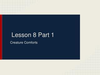 Lesson 8 Part 1