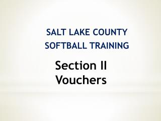 SALT LAKE COUNTY SOFTBALL TRAINING