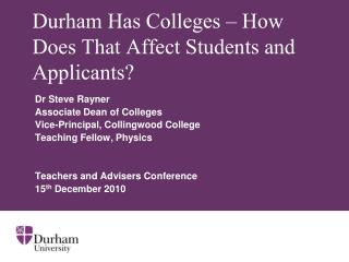 Durham Has Colleges – How Does That Affect Students and Applicants?