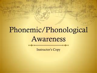 Phonemic/Phonological Awareness