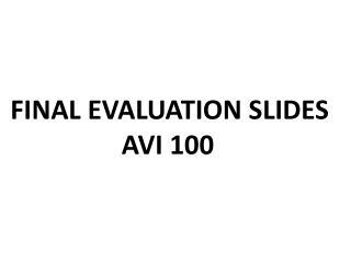 FINAL EVALUATION SLIDES AVI 100