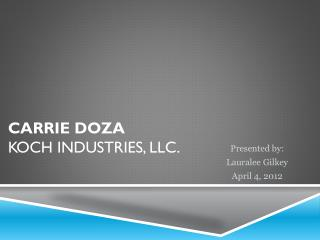 Carrie  Doza Koch Industries, LLC.