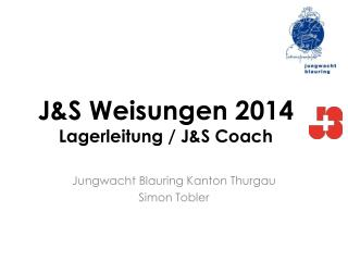 J&S Weisungen 2014 Lagerleitung / J&S Coach