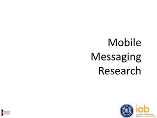 Mobile Messaging Research