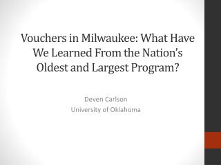 Vouchers in Milwaukee: What Have We Learned From the Nation's Oldest and Largest Program?