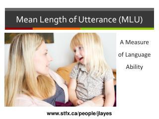 Mean Length of Utterance (MLU)