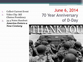 June 6, 2014 70 Year Anniversary  of D-Day