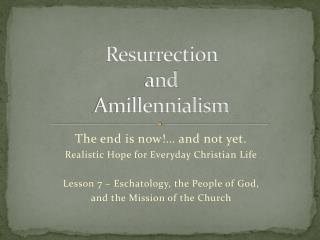 Resurrection  and  Amillennialism
