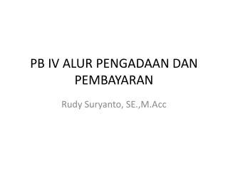 PB IV ALUR PENGADAAN DAN PEMBAYARAN