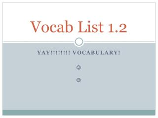 Vocab List  1.2