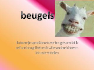 beugels
