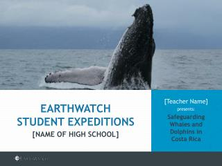 [Teacher Name]  presents: Safeguarding Whales and Dolphins in  Costa Rica