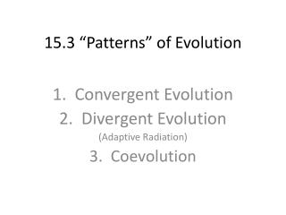 "15.3 ""Patterns"" of Evolution"