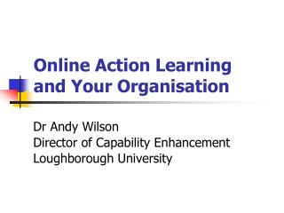 Online Action Learning  and Your Organisation