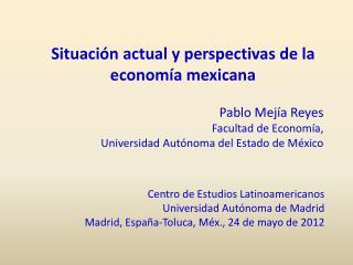 Situaci�n actual y perspectivas de la econom�a mexicana